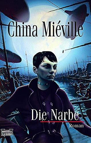 China Miéville - Die Narbe