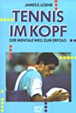 Tennis: Tennis im Kopf. Der mentale Weg zum Erfolg