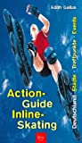 Inline-Skating: Action-Guide Inline-Skating