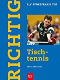 Tischtennis: Richtig Tischtennis