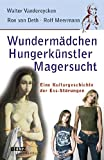 Magersucht: Wundermdchen, Hungerknstler, Magersucht