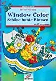 Window Color: Brunnen-Reihe, Window Color, Schne bunte Blumen