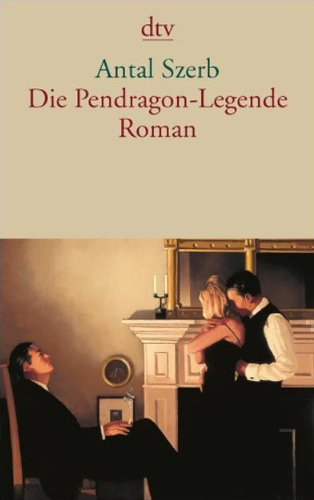 Antal Szerb - Die Pendragon-Legende