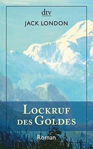 Jack London - Lockruf des Goldes