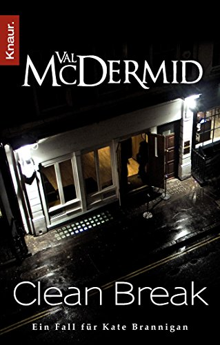 Val McDermid - Clean Break (Kate Brannigan 5)