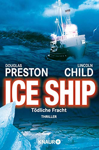 Douglas Preston/Lincoln Child - Ice Ship. Tödliche Fracht