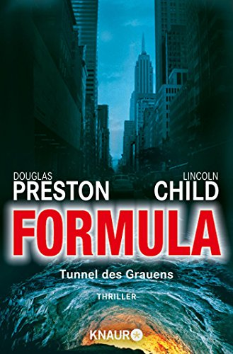 Douglas Preston/Lincoln Child: Formula - Tunnel des Grauens  [Special Agent Pendergast 3]
