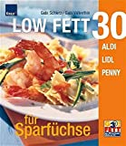 Low-Fat-Dit: LOW FETT 30 fr Sparfchse Aldi, Lidl, Penny