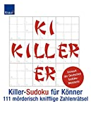 Sudoku: Killer-Sudoku fr Knner: 111 mderisch knifflige Zahlenrtsel