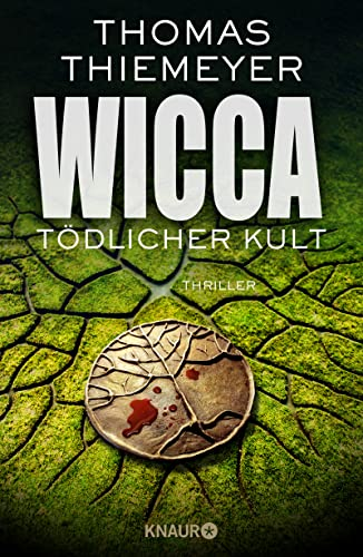 Thomas Thiemeyer - WICCA Tödlicher Kult