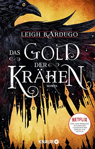 Leigh Bardugo - Das Gold der Krähen (Glory or Grave 2)