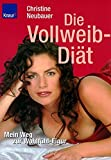 Vollweib-Dit: Die Vollweib-Dit. Mein Weg zur Wohlfhl-Figur