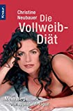 Vollweib-Dit: Die Vollweib-Dit. Mein Weg zur Wonlfhl-Figur