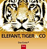 Elefant, Tiger & Co