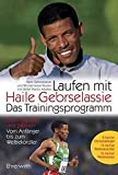 Laufen: Laufen mit Haile Gebrselassie: Das Trainingsprogramm