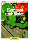 Kompost: Kompost und Boden