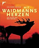 Jagd: Mit Waidmanns Herzen