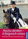 Reitsport: Positiv denken - Erfolgreich reiten: Mit Mentaltraining zum persnlichen Sieg