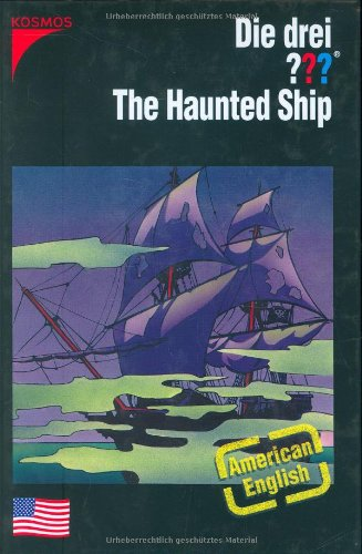Marx, André - Die drei ??? - The Haunted Ship (American English)