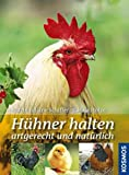 Huhn: Hhner halten artgerecht und natrlich