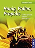 Honig: Honig, Pollen, Propolis: Sanfte Heilkraft aus dem Bienenstock