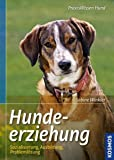 Hunde: Hundeerziehung: Sozialisierung, Ausbildung, Problemlsung