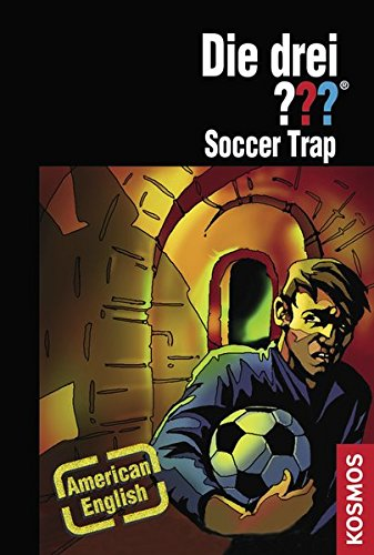 Die drei ??? - Soccer Trap (American English)