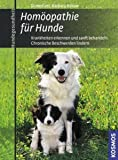 Hunde: Homopathie fr Hunde: Krankheiten erkennen und sanft behandeln. Chronische Beschwerden lindern