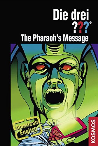 Nevis, Ben (Autor); Huber, Chris & Tracey (Übersetzer) - Die drei ??? - The Pharaoh\'s Message (American English)
