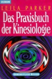 Kinesiologie: Das Praxisbuch der Kinesiologie