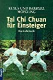 Tai Chi: Tai Chi Chuan fr Einsteiger: Ein Lehrbuch