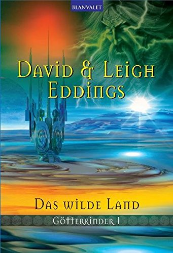 Eddings, David & Leigh - wilde Land, Das (Götterkinder 1)