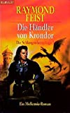 Raymond  Feist: Die Hndler von Krondor (Schlangenkrieg-Saga #3)