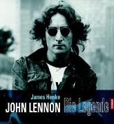 Henke, James - John Lennon. Die Legende