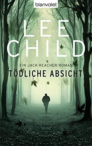 Lee Child - Tödliche Absicht (Jack Reacher 6)