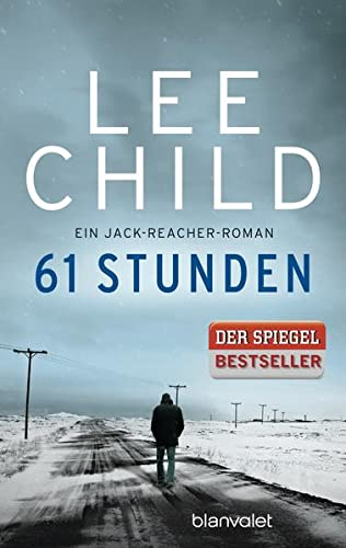 Lee Child - 61 Stunden (Jack Reacher 14)