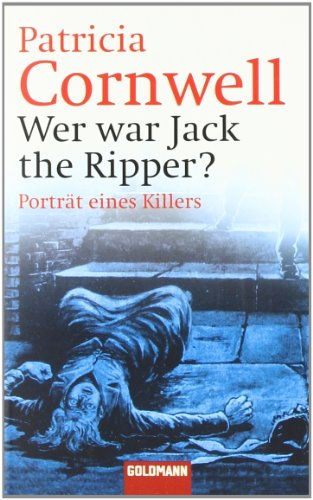 Patricia Cornwell - Wer war Jack the Ripper?