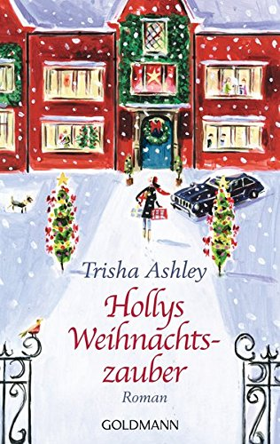 Trisha Ashley - Hollys Weihnachtszauber