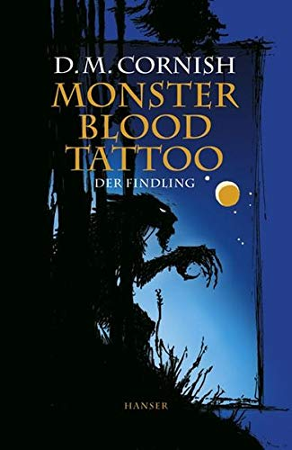 David M. Cornish - Monster Blood Tattoo 1: Der Findling