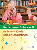 Rechnen: Kunterbunte Zahlenwelt: So lernen Kinder spielerisch rechnen