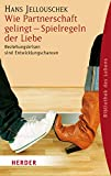 Partnerschaftsprobleme: Wie Partnerschaft gelingt - Spielregeln der Liebe: Beziehungskrisen sind Entwicklungschancen