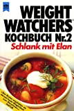 Weight-Watcher-Di�t: Weight Watchers Kochbuch II. Schlank mit Elan
