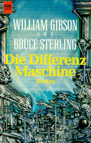 Gibson, William / Sterling, Bruce - Differenzmaschine, Die