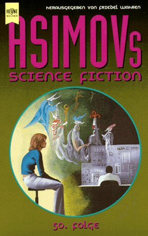 Friedel Wahren (Hg.) - Isaac Asimov's Science Fiction Magazin, 50. Folge