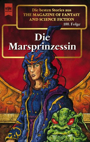 Hahn, Ronald M. (Hg.) - Marsprinzessin, Die (Magazine of Fantasy and Science Fiction 100)