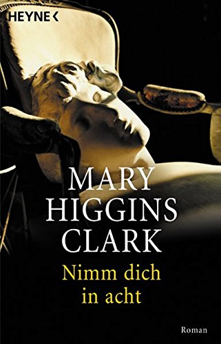 Clark, Mary Higgins - Nimm dich in acht