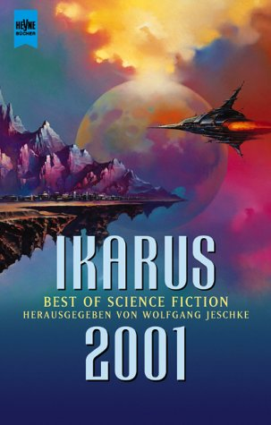 Jeschke, Wolfgang (Hrsg.) - Ikarus 2001. Best of Science Fiction
