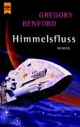 Gregory Benford - Himmelsfluss. CONTACT-Zyklus 3
