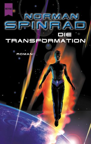 Spinrad, Norman - Transformation, Die