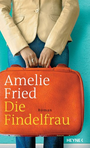 Fried, Amelie - Findelfrau, Die
